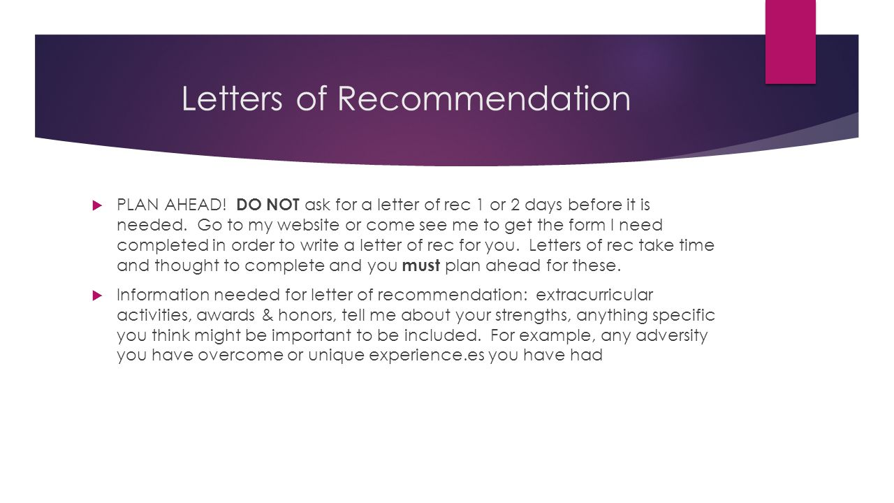 Letters of Recommendation  PLAN AHEAD.
