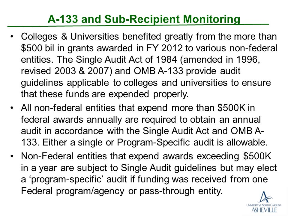 A-133 and Sub-Recipient Monitoring Audits should occur annually.