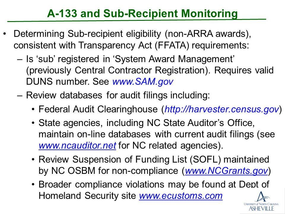 A-133 and Sub-Recipient Monitoring –Prime awardee should also perform a risk assessment beyond any audited financial reporting before completing a sub-award including: Sub's governing internal controls and control environment.