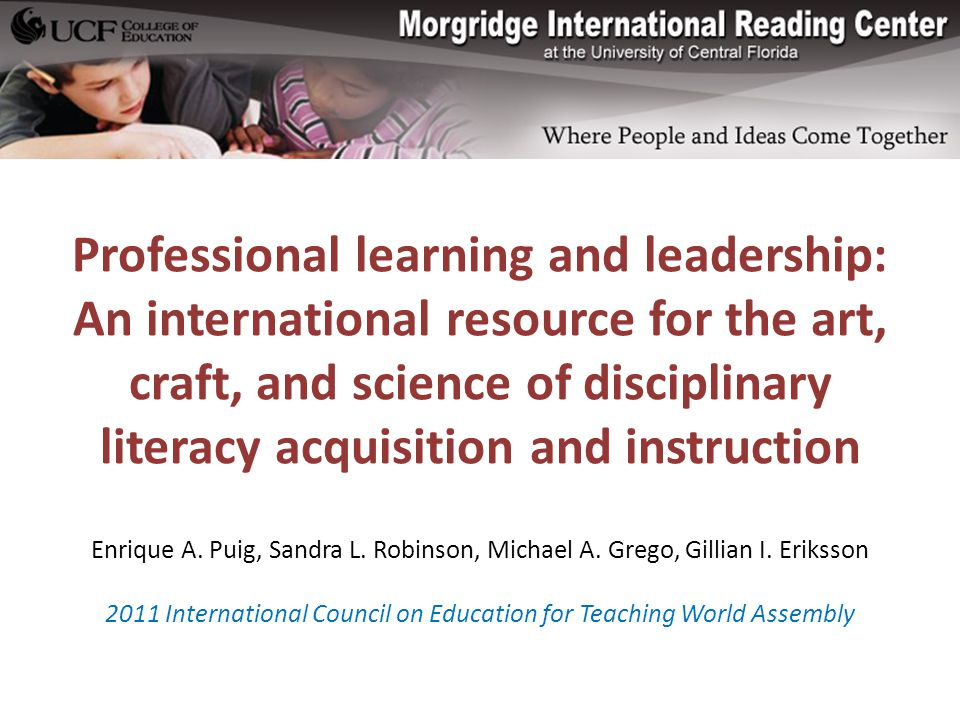 Professional learning and leadership: An international resource for the art, craft, and science of disciplinary literacy acquisition and instruction Enrique A.
