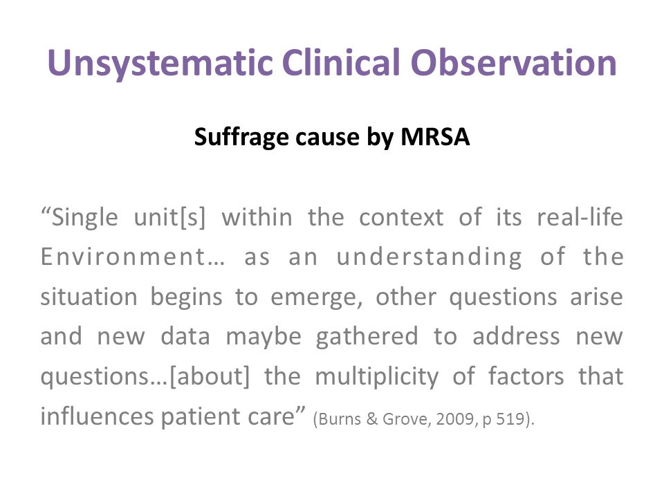 "Unsystematic Clinical Observation Suffrage cause by MRSA ""Single unit[s] within the context of its real-life Environment… as an understanding of the s"
