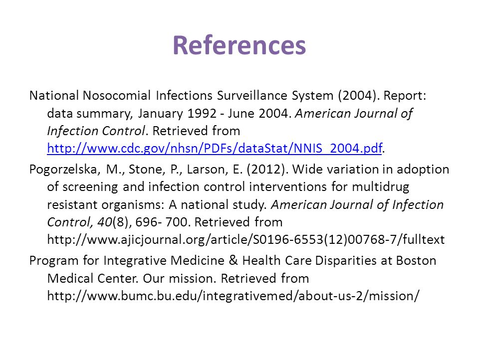 References National Nosocomial Infections Surveillance System (2004). Report: data summary, January 1992 - June 2004. American Journal of Infection Co