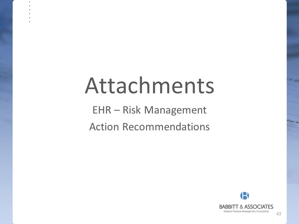 Attachments EHR – Risk Management Action Recommendations 43