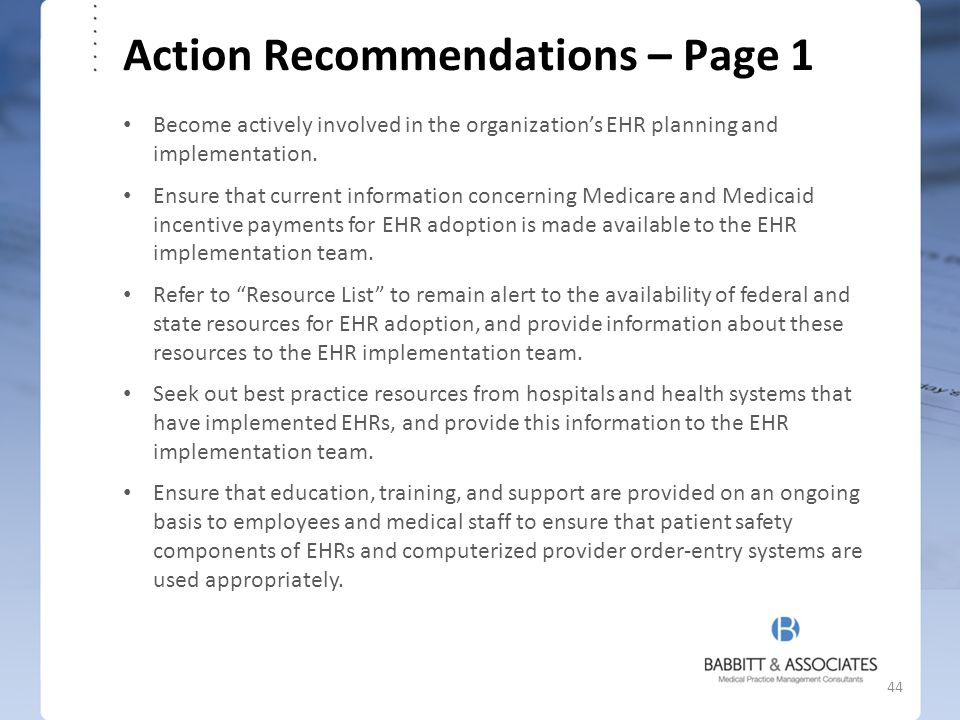 Action Recommendations – Page 1 Become actively involved in the organization's EHR planning and implementation. Ensure that current information concer