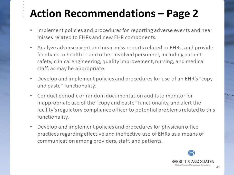 Action Recommendations – Page 2 Implement policies and procedures for reporting adverse events and near misses related to EHRs and new EHR components.