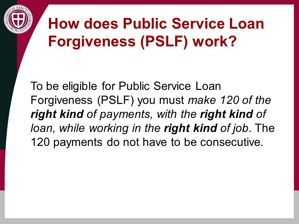 How does Public Service Loan Forgiveness (PSLF) work.