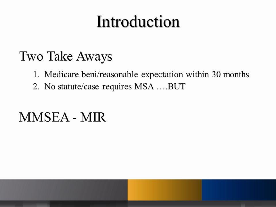 Two Take Aways 1. Medicare beni/reasonable expectation within 30 months 2.