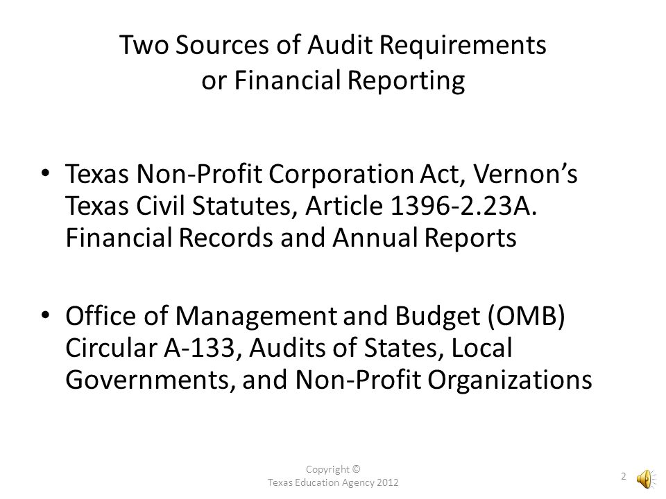 Copyright © Texas Education Agency 2012 1 Audit Requirements for Nonprofits