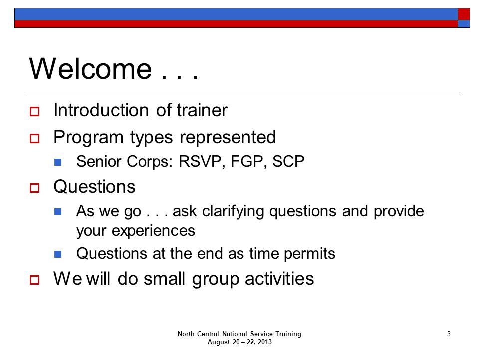 North Central National Service Training August 20 – 22, 2013 3 Welcome...