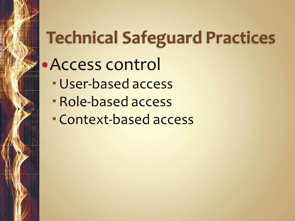 Access control  User-based access  Role-based access  Context-based access