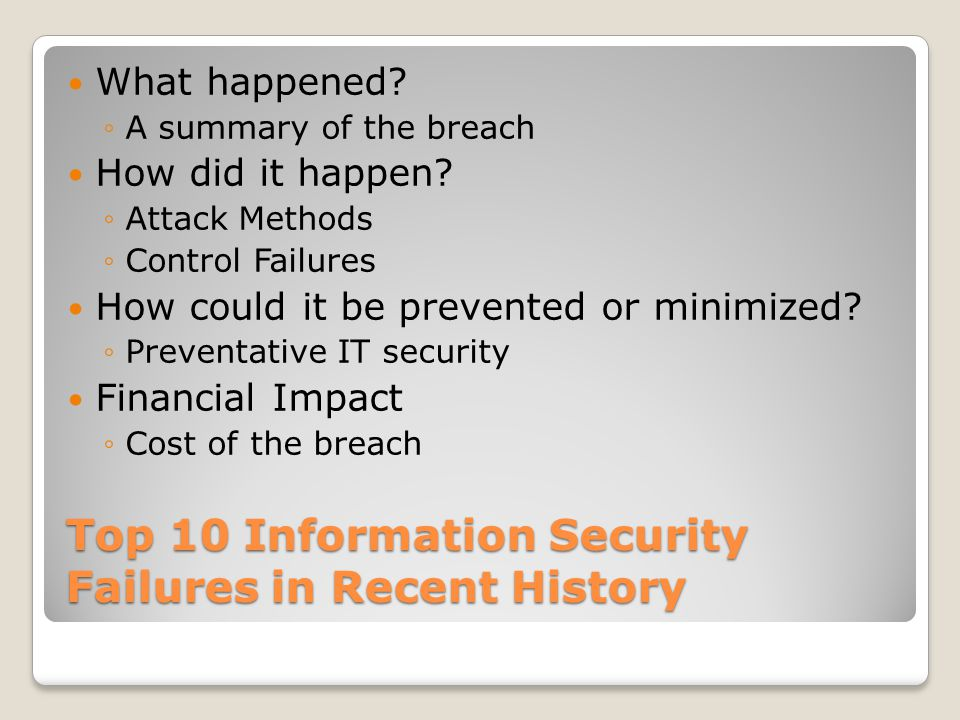 Top 10 Information Security Failures in Recent History What happened.