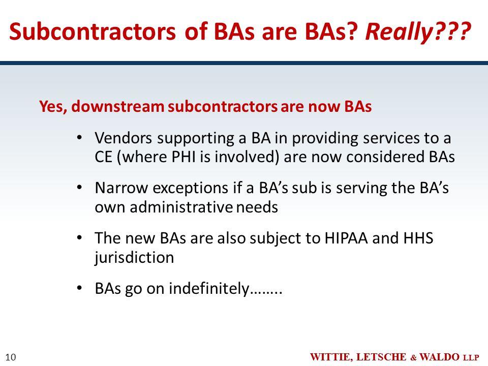 WITTIE, LETSCHE & WALDO LLP Subcontractors of BAs are BAs.