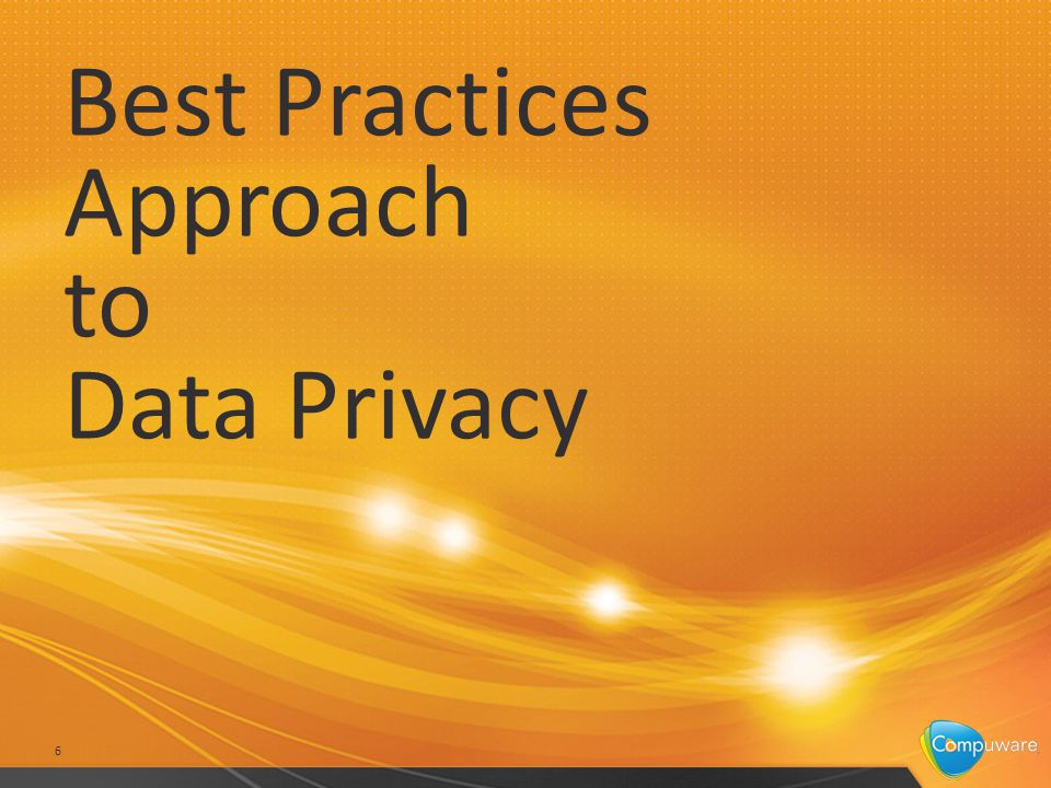 Best Practices Approach to Data Privacy 6