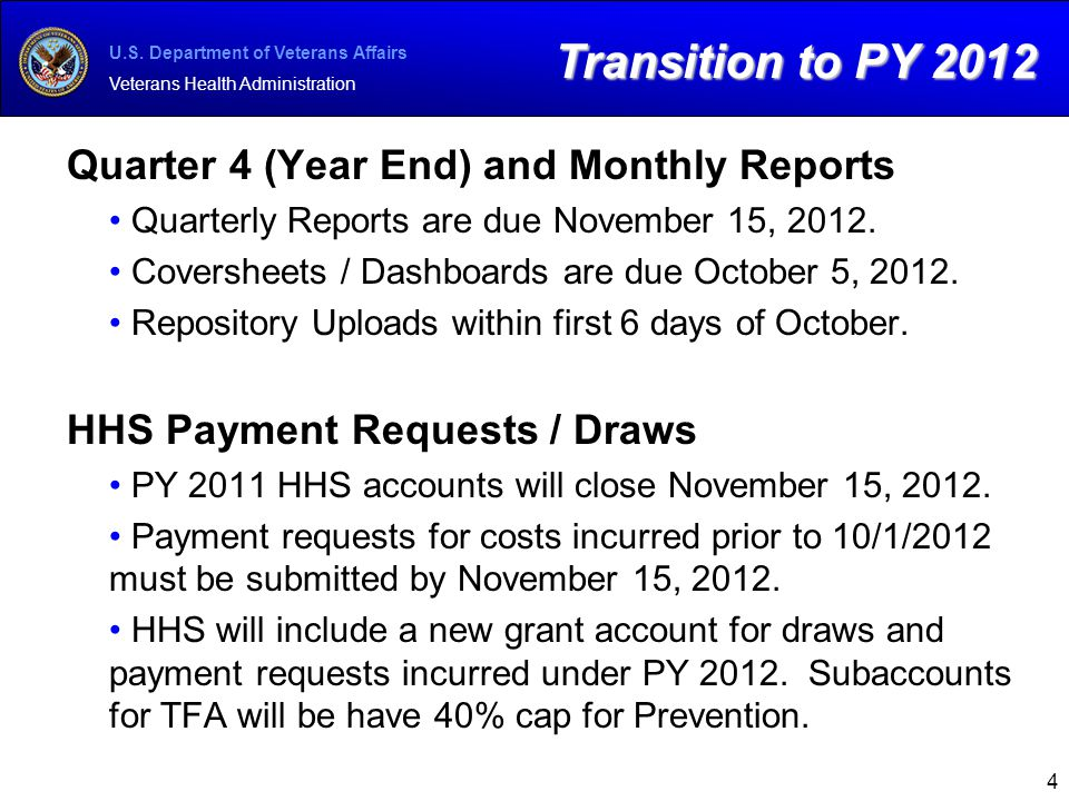 U.S. Department of Veterans Affairs Veterans Health Administration Quarter 4 (Year End) and Monthly Reports Quarterly Reports are due November 15, 201