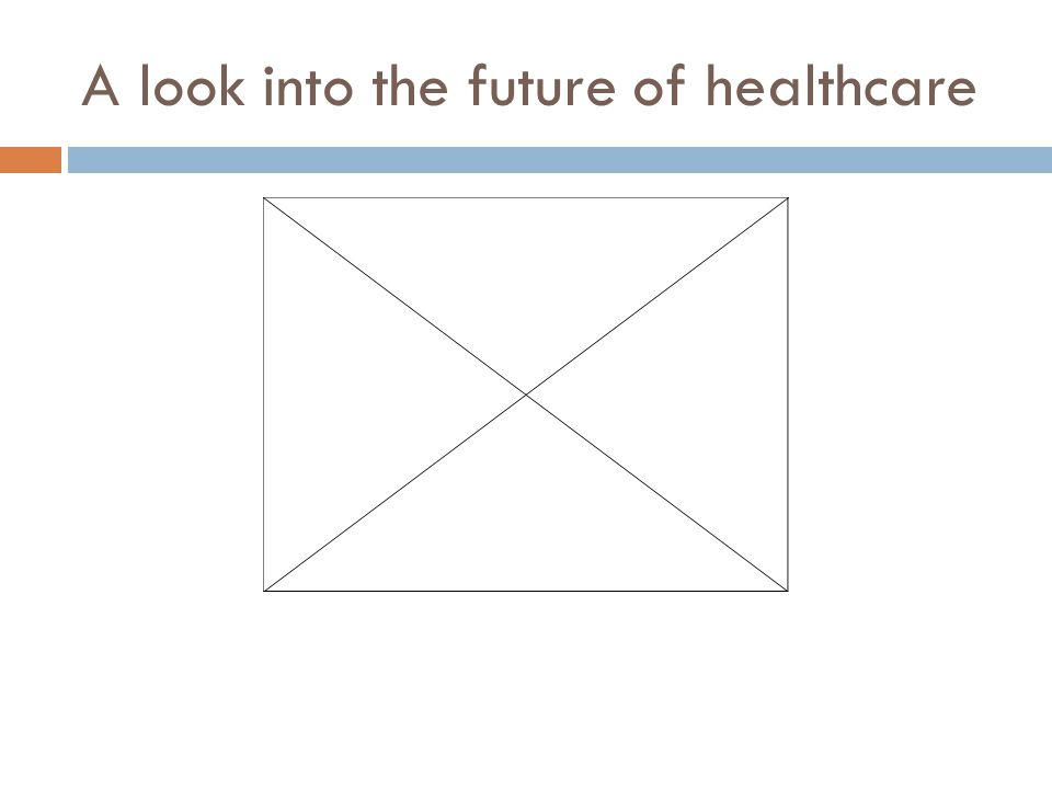 A look into the future of healthcare