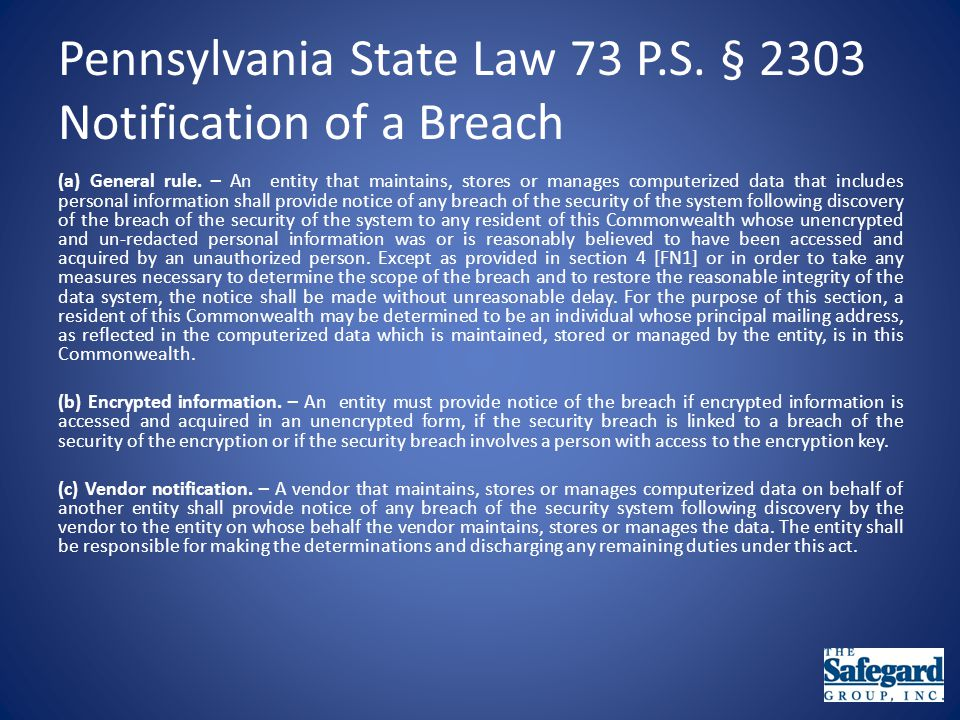 Pennsylvania State Law 73 P.S. § 2303 Notification of a Breach (a) General rule.