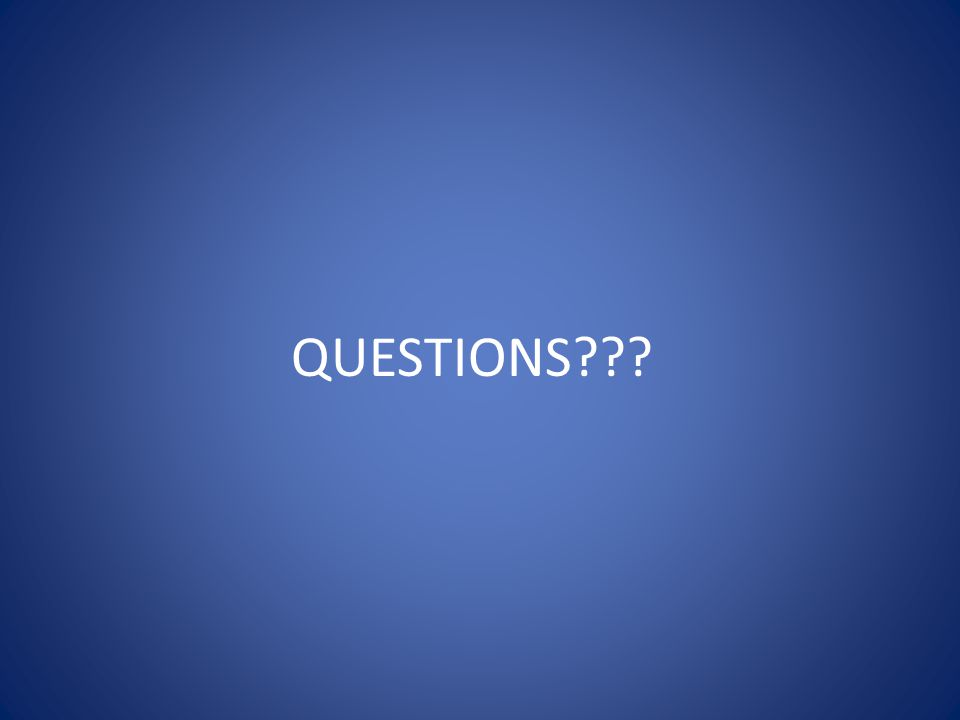 QUESTIONS???