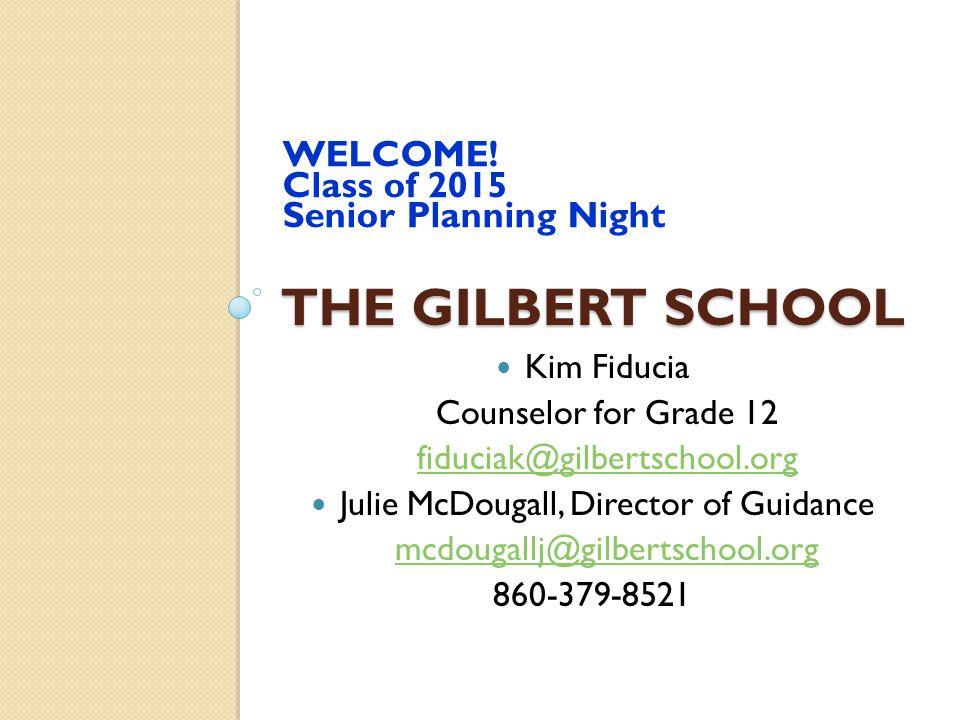 THE GILBERT SCHOOL WELCOME.