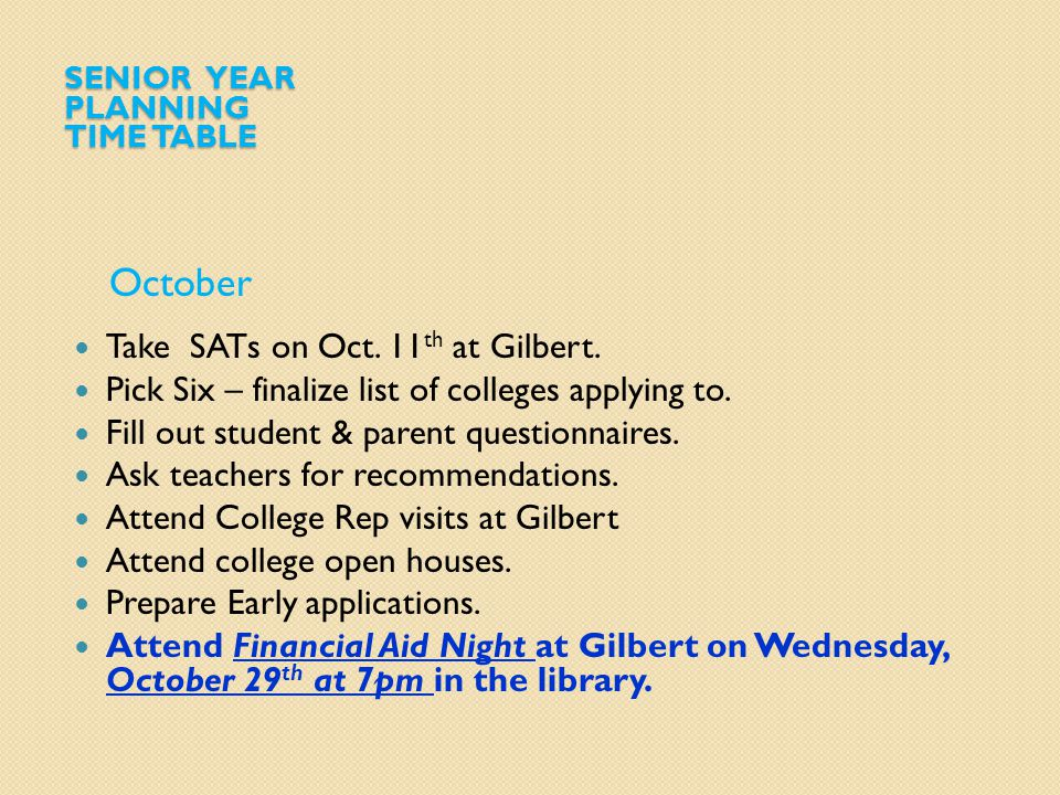 SENIOR YEAR PLANNING TIME TABLE October Take SATs on Oct.