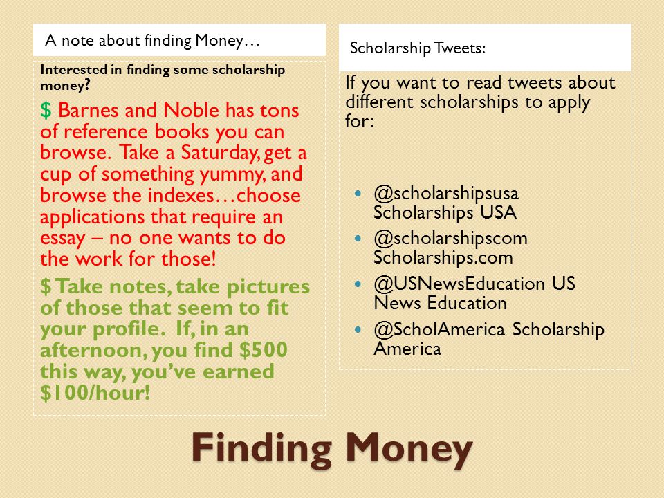 Finding Money A note about finding Money… Scholarship Tweets: Interested in finding some scholarship money .