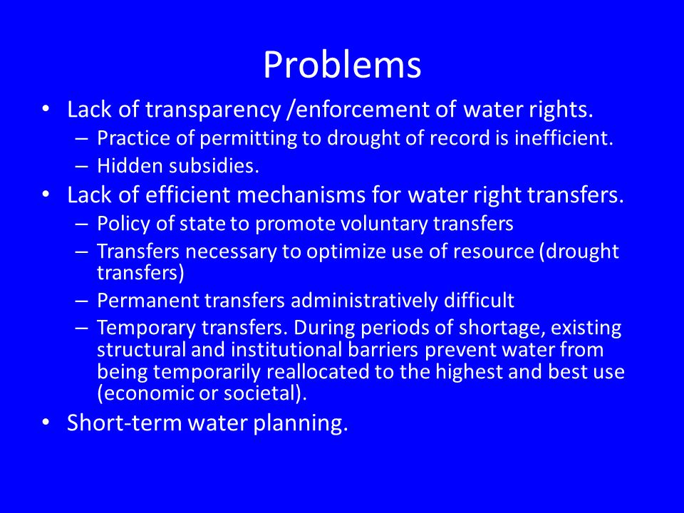 Problems Lack of transparency /enforcement of water rights.