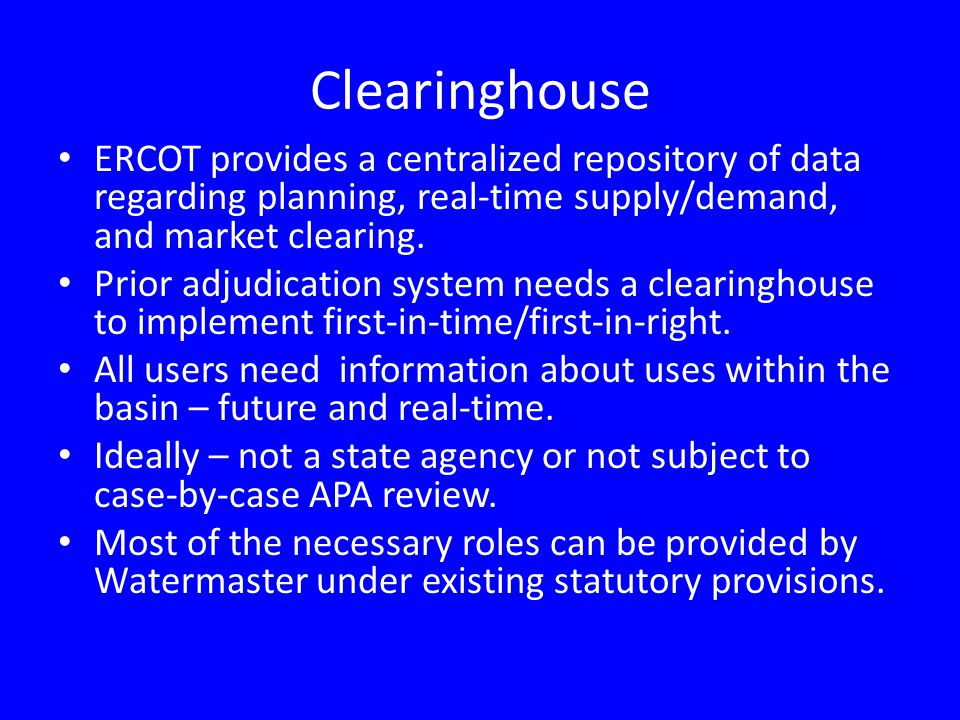 Clearinghouse ERCOT provides a centralized repository of data regarding planning, real-time supply/demand, and market clearing.