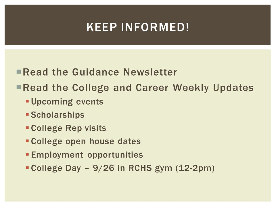  Read the Guidance Newsletter  Read the College and Career Weekly Updates  Upcoming events  Scholarships  College Rep visits  College open house