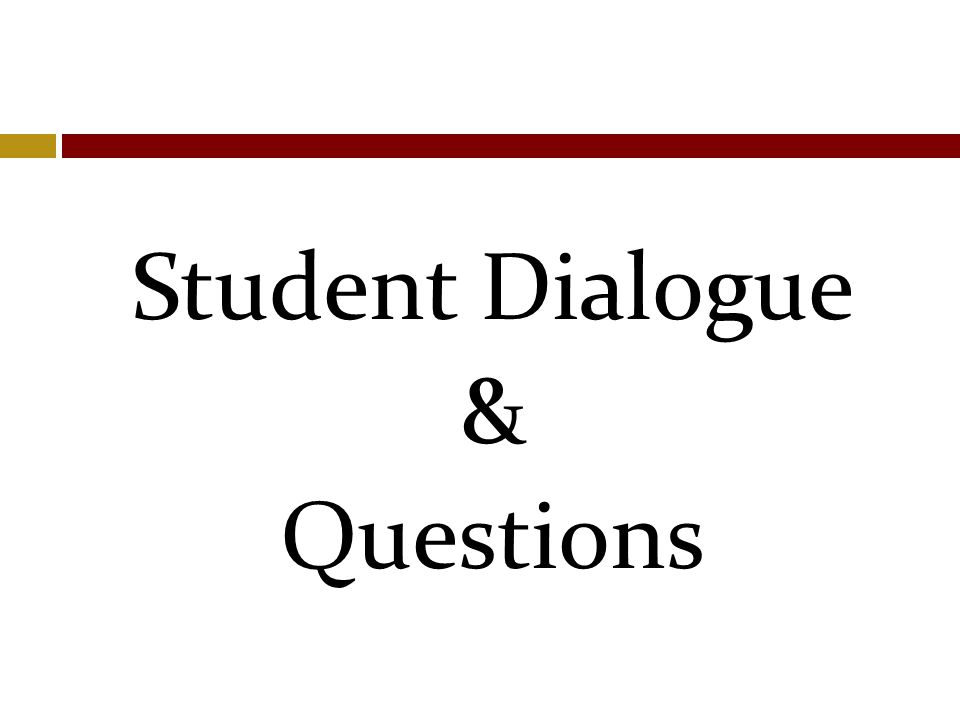 Student Dialogue & Questions