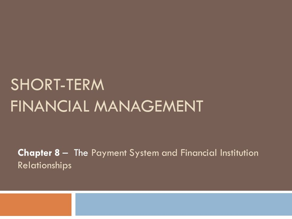 Chapter 8 Agenda 2 Discuss the components of the domestic payment system, identify banking products that are important to treasury managers, describe the major paper- based and electronic-based payment systems, and explain the purpose of an account analysis statement.