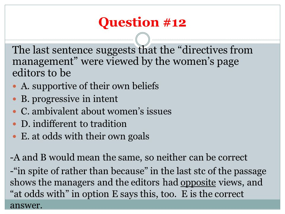 Question #12 The last sentence suggests that the directives from management were viewed by the women's page editors to be A.
