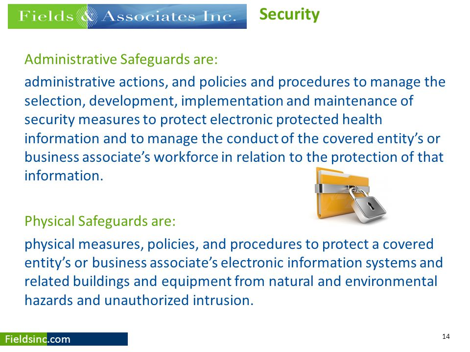 Fieldsinc.com Administrative Safeguards are: administrative actions, and policies and procedures to manage the selection, development, implementation