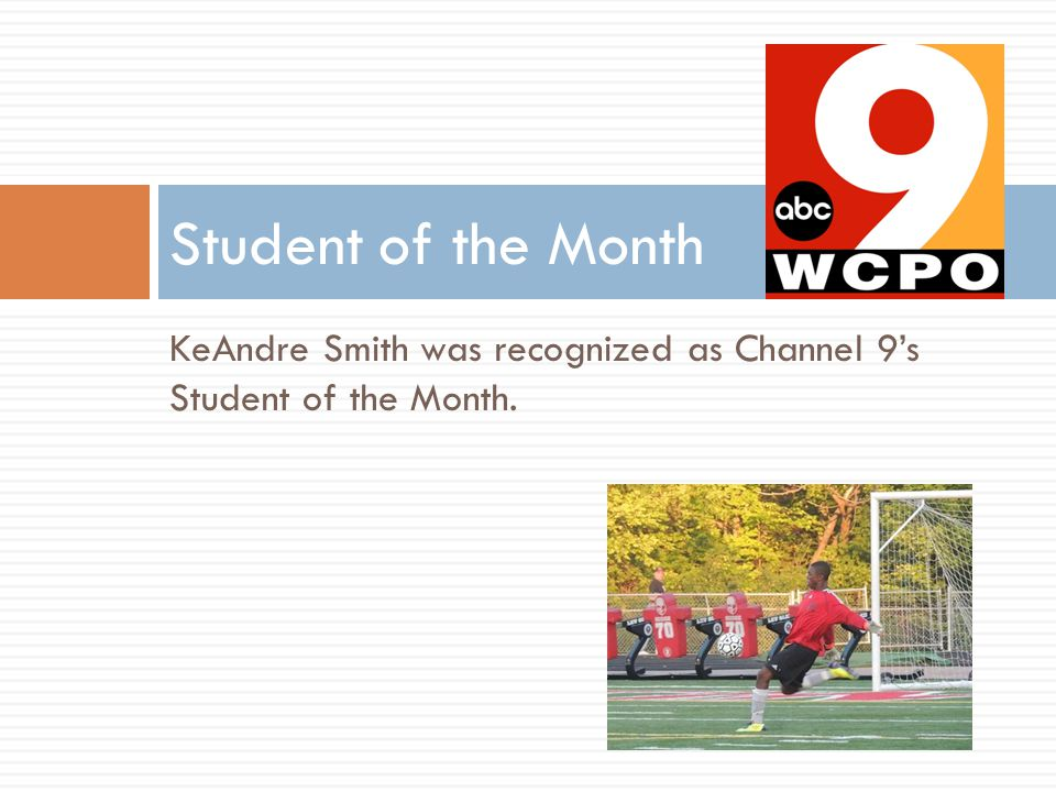 KeAndre Smith was recognized as Channel 9's Student of the Month. Student of the Month