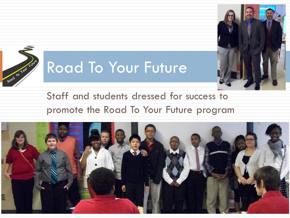 Staff and students dressed for success to promote the Road To Your Future program Road To Your Future