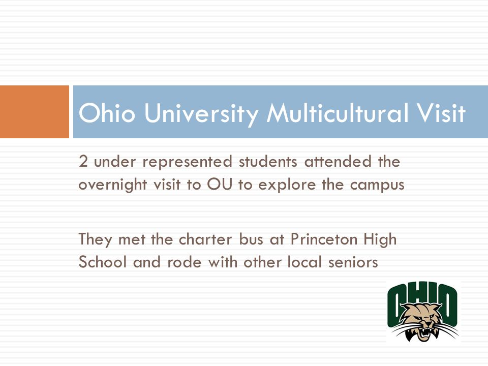 2 under represented students attended the overnight visit to OU to explore the campus They met the charter bus at Princeton High School and rode with other local seniors Ohio University Multicultural Visit
