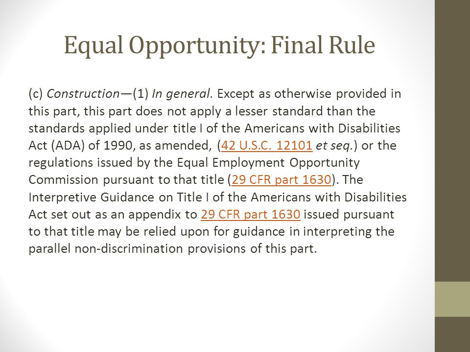 Equal Opportunity: Final Rule (c) Construction—(1) In general.