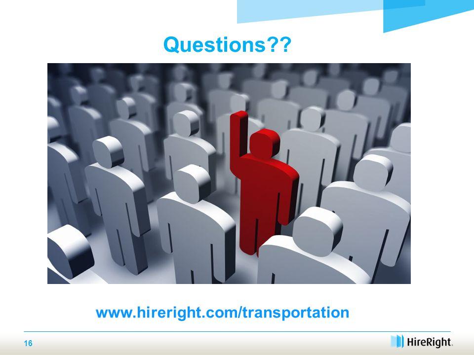 Questions?? www.hireright.com/transportation 16