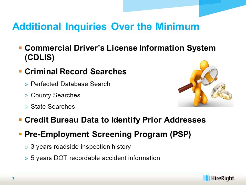 Additional Inquiries… continued  Employment & Drug/Alcohol History Databases »Outside the control of the applicant »Contains information on companies no longer in business »Instant access to improve time to hire  Personality Assessment Tools  Social Security Number (SSN) »Validation/Verification products  Employment Eligibility (E-Verify) 8