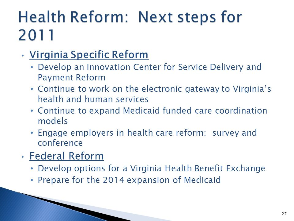 Virginia Specific Reform Develop an Innovation Center for Service Delivery and Payment Reform Continue to work on the electronic gateway to Virginia's