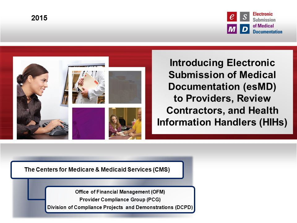 esMD is not mandatory for providers CMS recognizes that not all providers are adopting HIT solutions at the same pace.