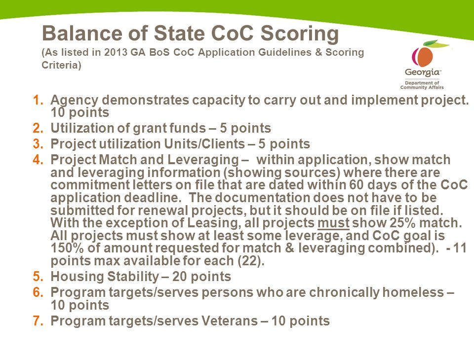 Balance of State CoC Scoring (As listed in 2013 GA BoS CoC Application Guidelines & Scoring Criteria) 1.Agency demonstrates capacity to carry out and