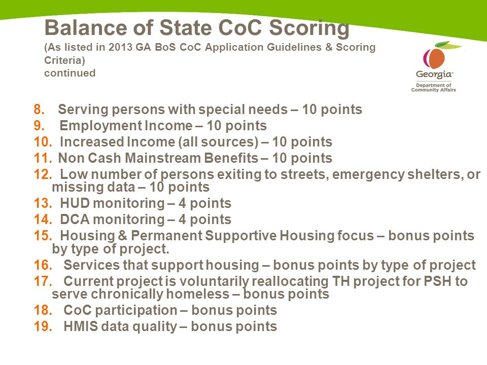 Balance of State CoC Scoring (As listed in 2013 GA BoS CoC Application Guidelines & Scoring Criteria) continued 8.Serving persons with special needs –