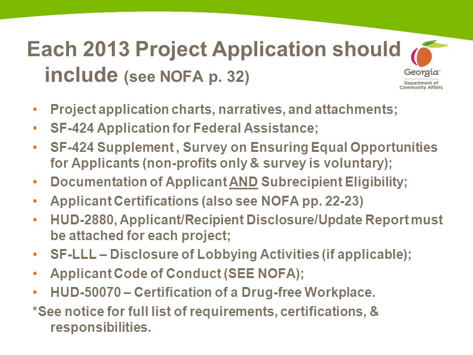 Each 2013 Project Application should include (see NOFA p. 32) Project application charts, narratives, and attachments; SF-424 Application for Federal
