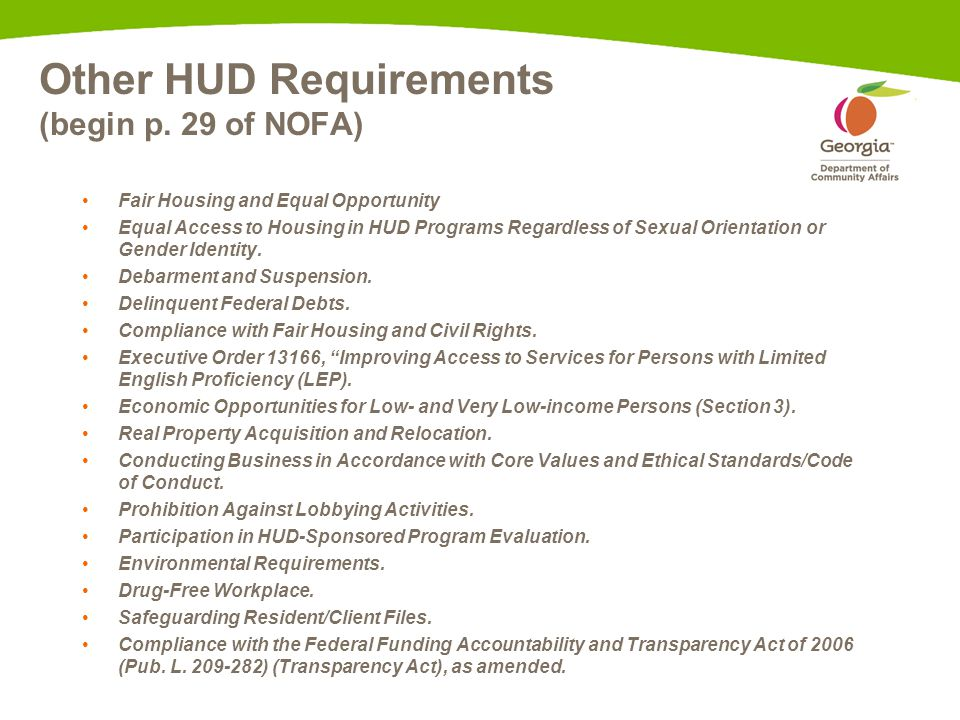 Other HUD Requirements (begin p. 29 of NOFA) Fair Housing and Equal Opportunity Equal Access to Housing in HUD Programs Regardless of Sexual Orientati