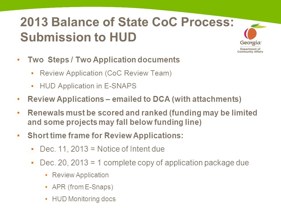 2013 Balance of State CoC Process: Submission to HUD Two Steps / Two Application documents ▪Review Application (CoC Review Team) ▪HUD Application in E