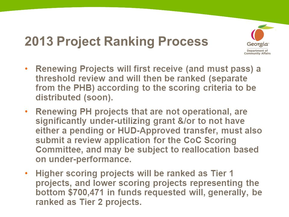 2013 Project Ranking Process Renewing Projects will first receive (and must pass) a threshold review and will then be ranked (separate from the PHB) according to the scoring criteria to be distributed (soon).