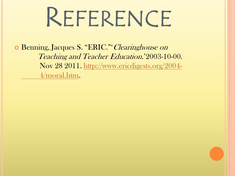 R EFERENCE Benning, Jacques S. ERIC. 'Clearinghouse on Teaching and Teacher Education.'2003-10-00.