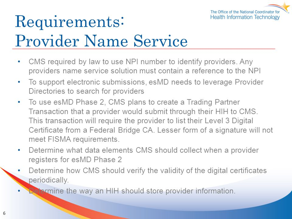 Requirements: Structured Content esMD is currently accepting only Unstructured (pdf) Documentation from providers CMS wants to expand esMD to accept Structured Content CMS does not need Summary Documents as they do not meet the coverage requirements CMS needs the actual orders, progress notes, discharge summaries and potentially every other part of a medical record.