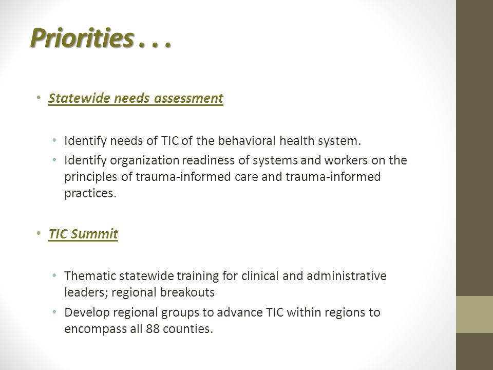 Statewide needs assessment Identify needs of TIC of the behavioral health system.