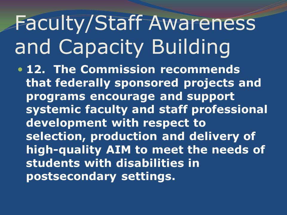 Faculty/Staff Awareness and Capacity Building 12.
