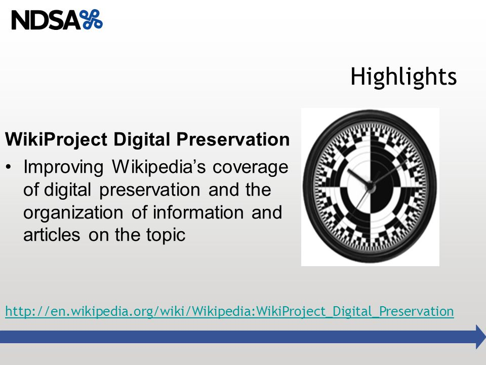 Highlights WikiProject Digital Preservation Improving Wikipedia's coverage of digital preservation and the organization of information and articles on